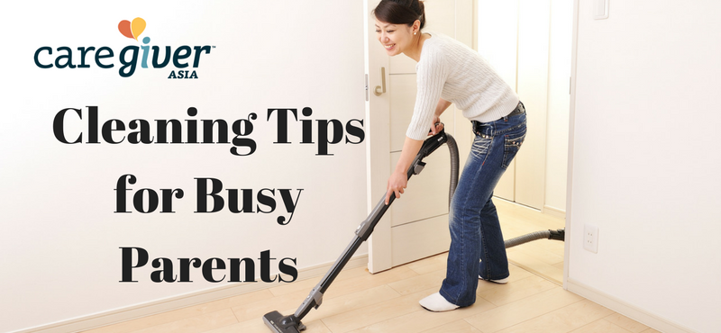 Here's a cleaning tips for busy parents!