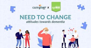 Need to Change Attitudes Towards Dementia